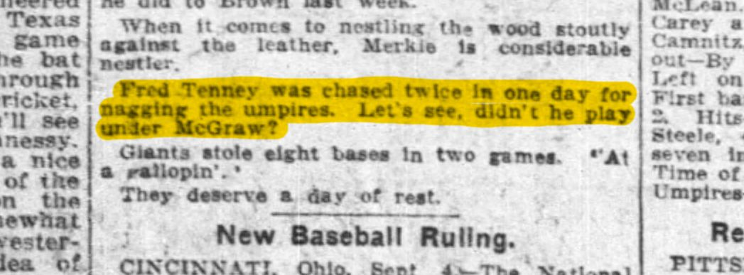 """Fred Tenney was chased twice in one day for nagging the umpires. Let's see, didn't he play under McGraw?"""