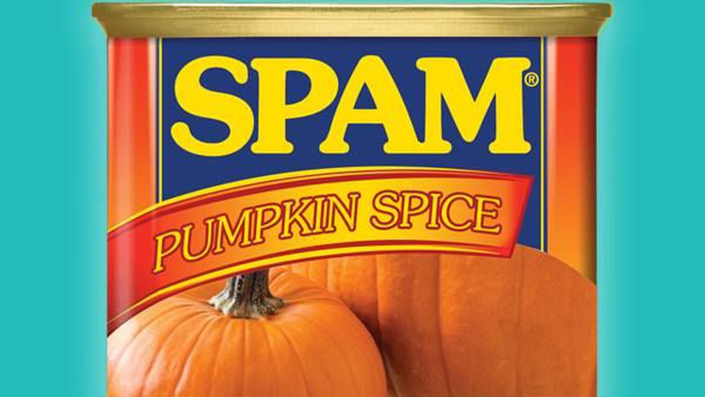 Pumpkin Spice Spam Is Almost Upon Us, Are You Heathens Satisfied