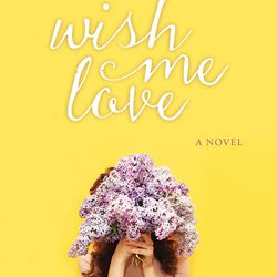 """""""Wish Me Love"""" is by Michele Ashman Bell."""