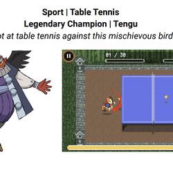 You can play table tennis against Tengu, a mythical bird-man spirit.