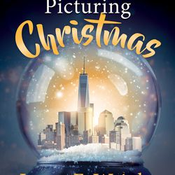 """""""Picturing Christmas"""" is by by Jason F. Wright with J. Sterling Wright."""