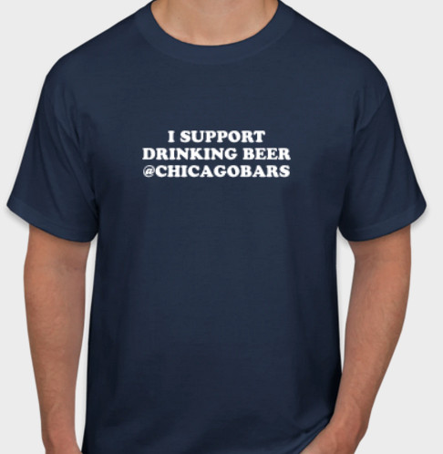"""A blue t-shirt with white writing that reads """"I support drinking beer @chicagobars"""""""