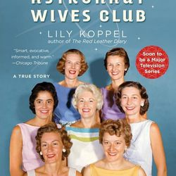 """<strong><em><a href=""""http://www.booksandbooks.com/book/9781455503247"""">The Astronaut Wives Club</a></em> by Lily Koppel:</strong> The author has intimately interviewed the Mercury Seven wives and discloses lots of juicy secrets and the emotional trials the"""