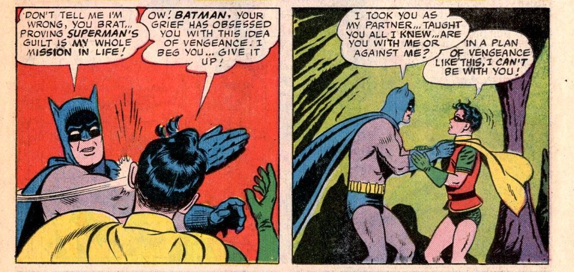 Batman slaps Robin across the face for telling him he's wrong about Superman's role in his father's death. Robin insists he can't be a part of any plan of vengeance, in World's Finest Comics #153, DC Comics #153 (1965).