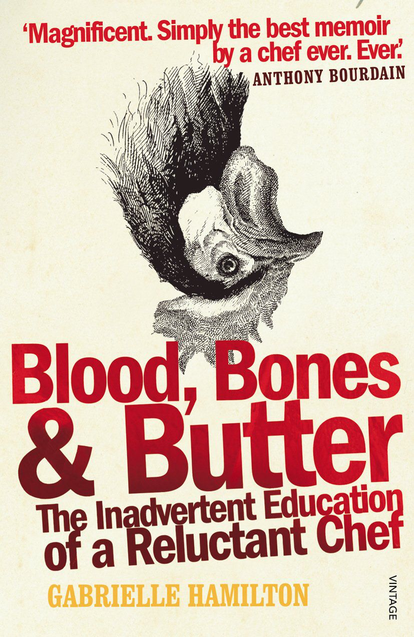 Blood Bones and Butter by Gabrielle Hamilton