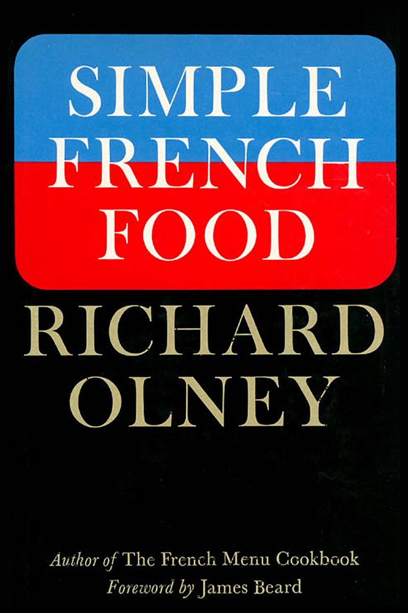 Simple French Food by Richard Olney, one of the best cookbooks chosen by Eater writers