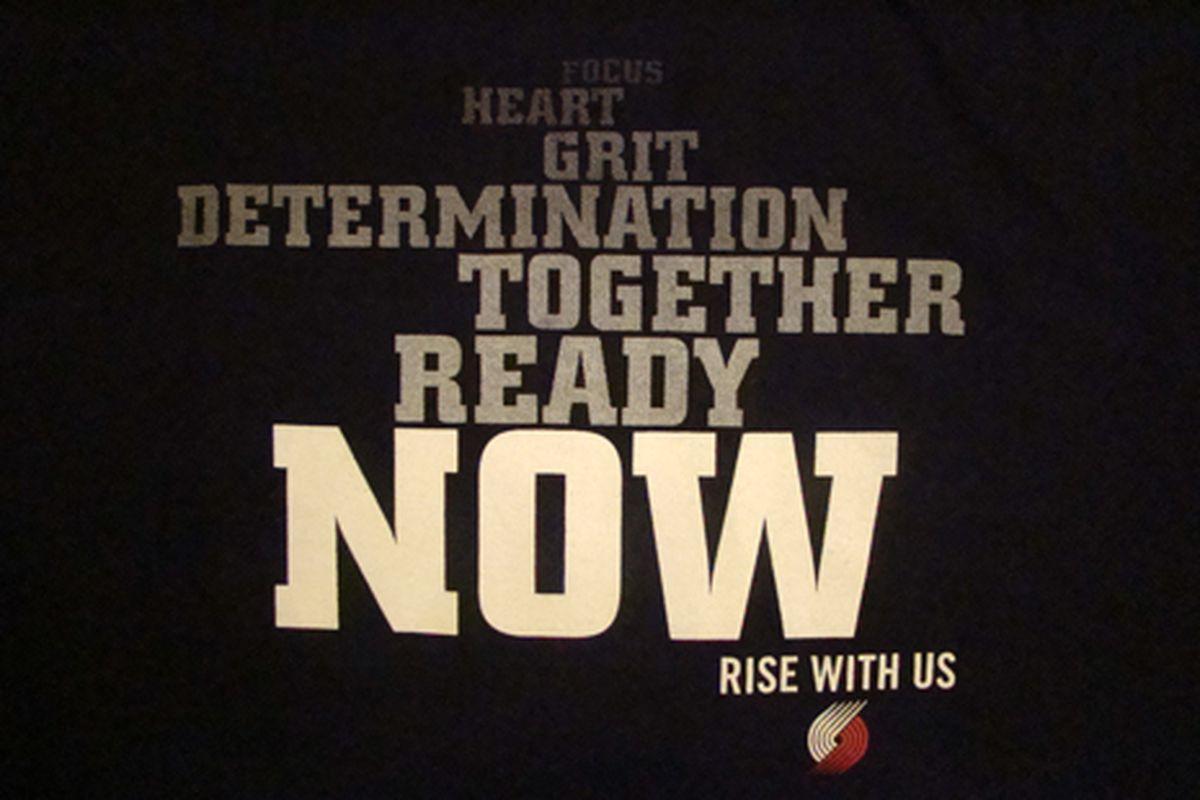 """The 2010-2011 Portland Trail Blazers motivational t-shirt. """"Focus, Heart, Grit, Determination, Together, Ready, NOW, Rise With Us."""""""