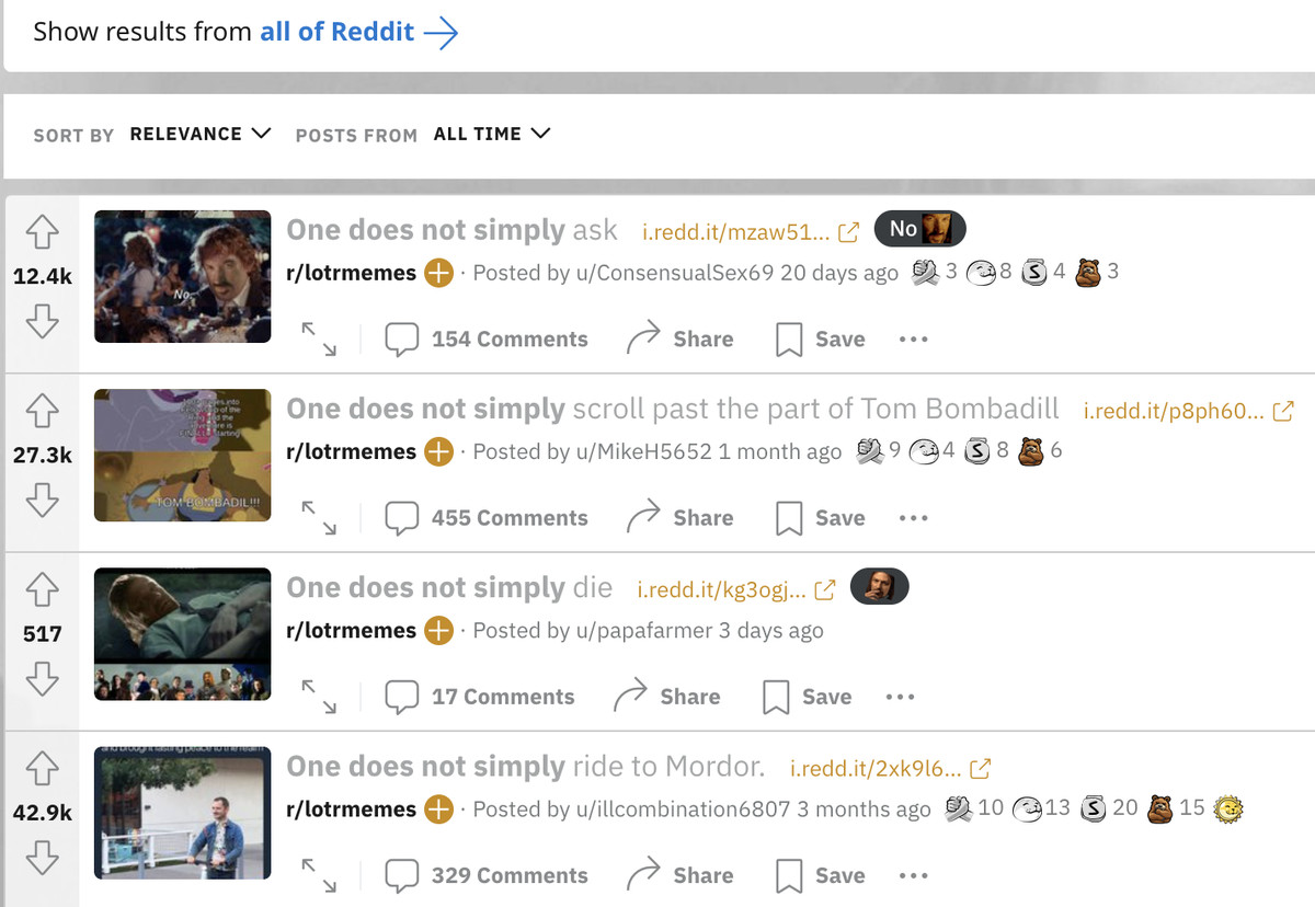 """A selection of posts to r/lotrmemes with captions like """"One does not simply scroll past the part of Tom Bombadill"""" and """"One does not simply die"""""""