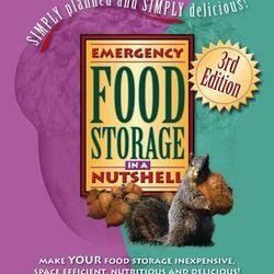 """""""Emergency Food Storage in a Nutshell, 3rd edition"""" by Leslie D. Probert and Lisa L. Harkness includes 222 pages of easy, creative and tasty recipes, along with planning charts, recommendations, tips and answers to common questions."""