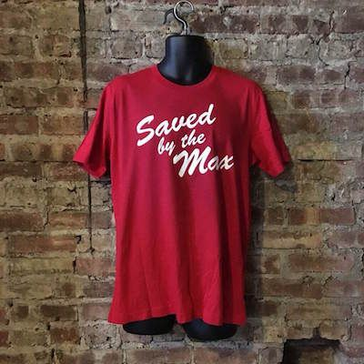 Saved By The Max shirt