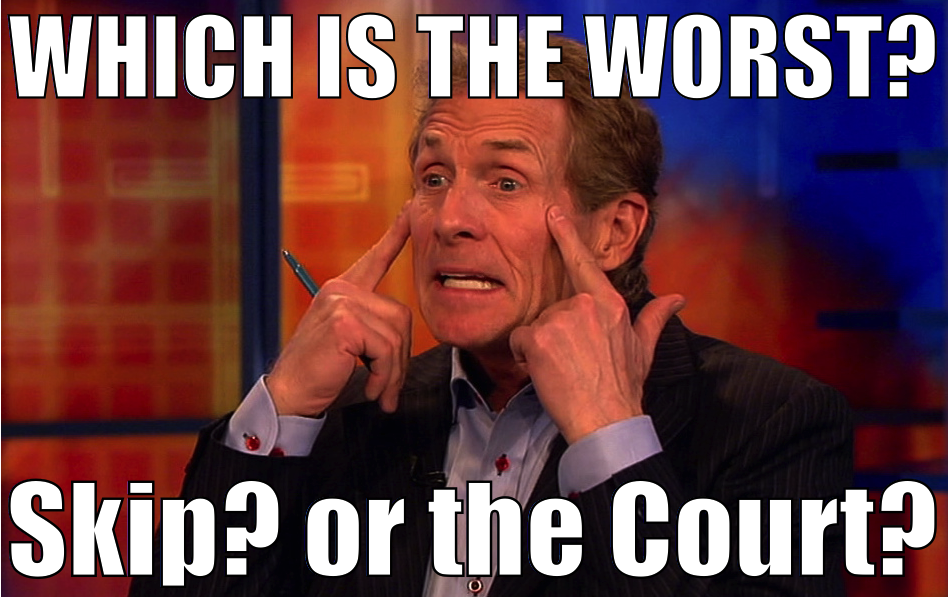 Skip or the Court?