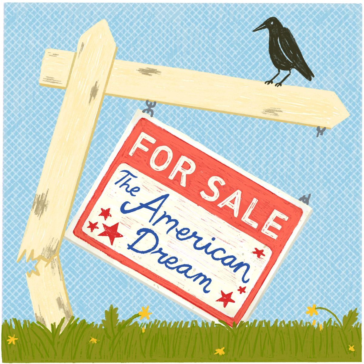"""A black crow sitting on a dilapidated for sale sign in a yard. The sign is hanging off crookedly and the wooden posts that hold it are cracked. The sign reads """"For sale: The American dream"""". Illustration."""