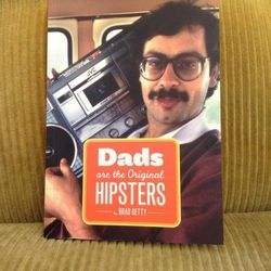 """<b>For the bibliophile dad:</b> <i>Dads Are the Original Hipsters</i> offers page after page of visual proof that dads are, in fact, the original hipsters. Find it for $12.95 at Manayunk gift shop <a href="""""""">The Little Apple</a>."""