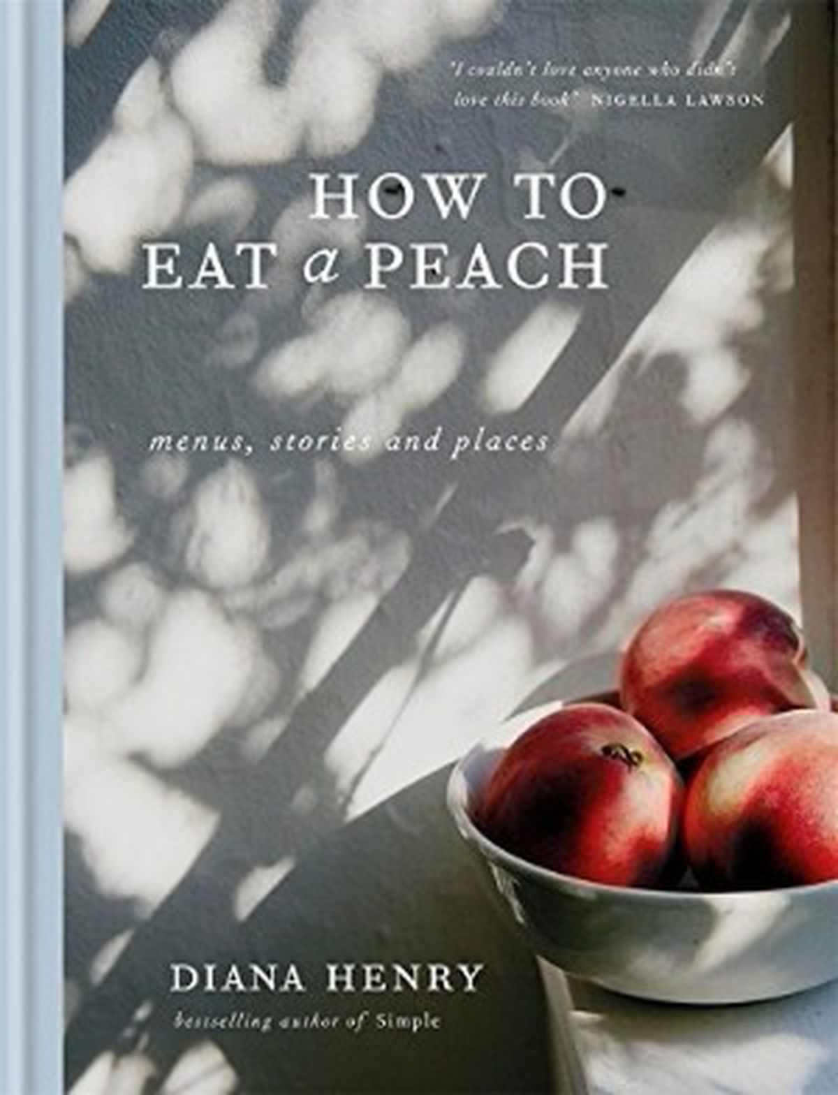 Best new cookbooks spring 2018 eater how to eat a peach forumfinder Image collections