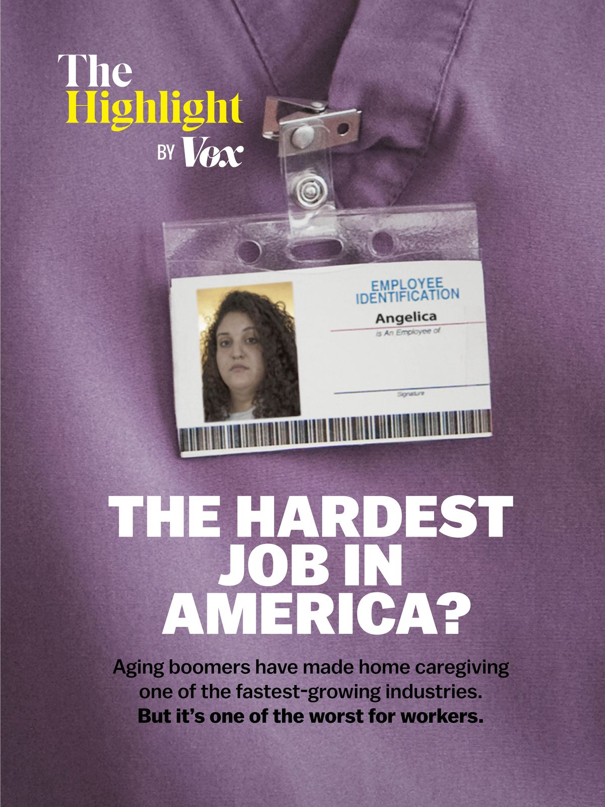 """Cover for The Highlight by Vox issue number 5, with an image of an ID badge and text that says, """"The hardest job in America? Aging boomers have made home caregiving one of the fastest-growing industries. But it's one of the worst for workers."""""""