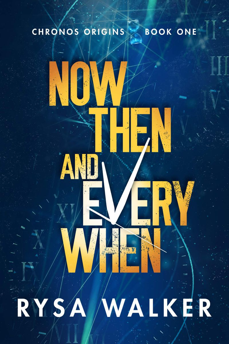 the cover of Now Then and Everywhen by Rysa Walker