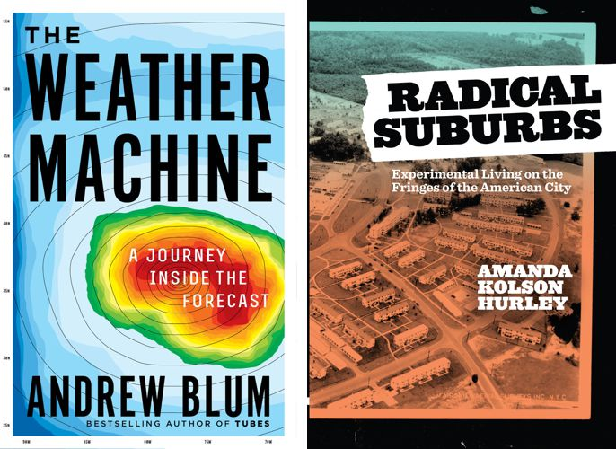 Two book covers: one for the Weather Machine, showing what looks like a storm on a radar, and one for Radical Suburbs, showing a newly built community of homes.