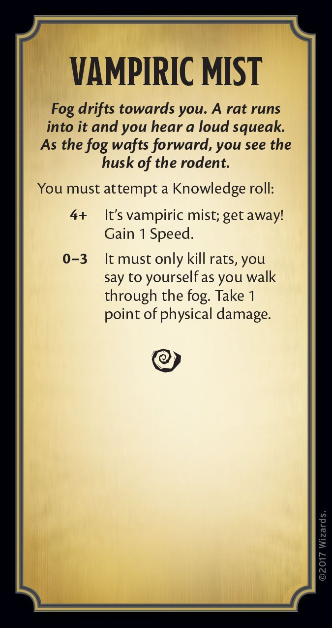"""An event card with a yellow backing. It reads: """"Vampiric Mist: Fog drifts towards you. A rat runs into it and you hear a loud squeak. As the fog wafts forward, you see the husk of the rodent. You must attempt a Knowledge roll: 4+ It's vampiric mist; get a"""