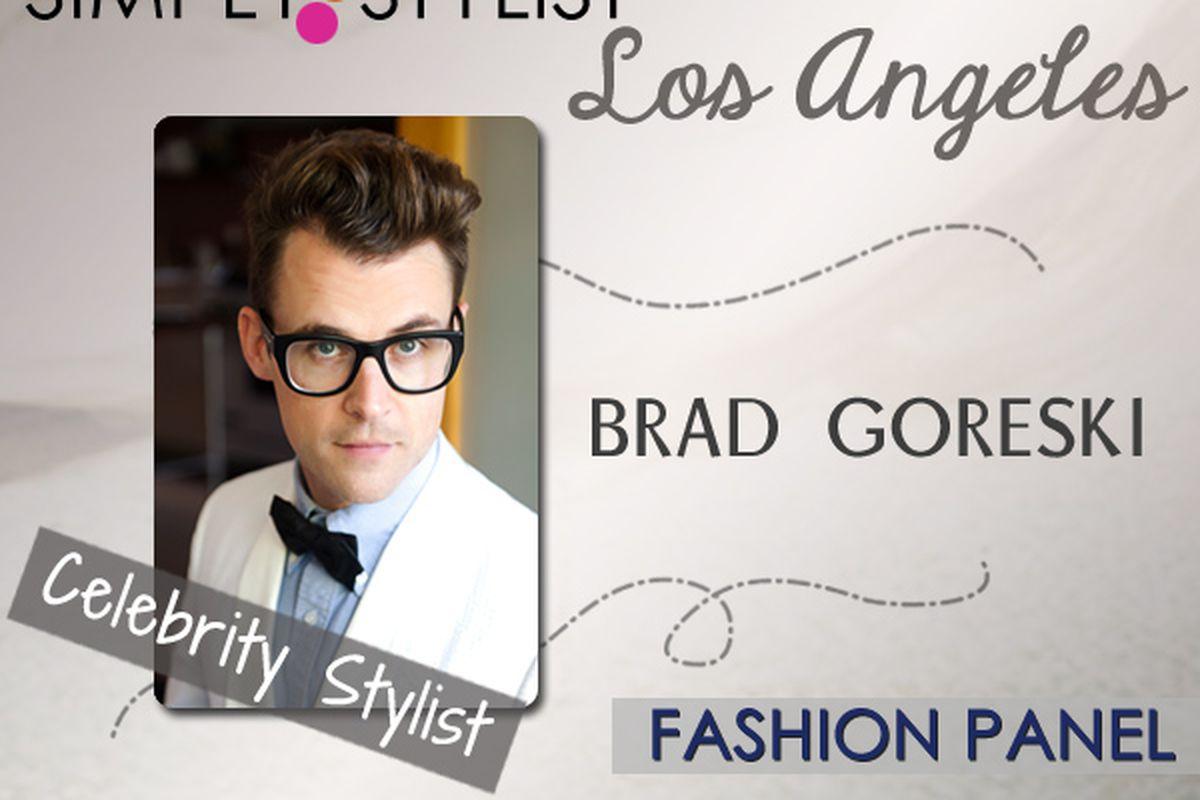 "Photo via <a href=""http://simplystylist.com/simply-stylist-los-angeles-fashion-panel-brad-goreski/"">Simply Stylist</a>."
