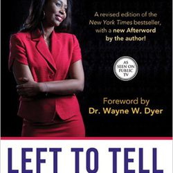 """Larraine Nelson recommended """"Left To Tell: Discovering God Amidst the Rwandan Holocaust"""" by Immaculee Ilibagiza."""