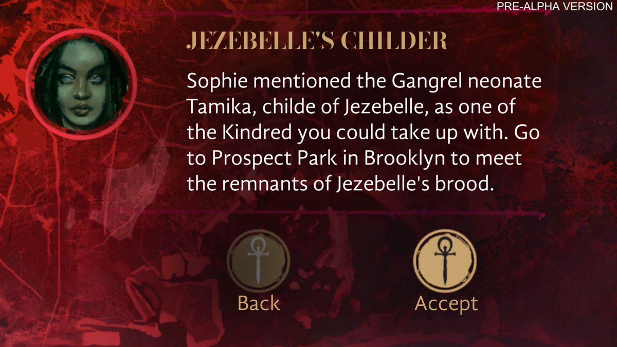 """An branching point in the narrative for a character named Jezebelle. """"Sophie mentioned the Gangrel neonate Tamika, childe of Jezebelle, as one of the Kindred you could take up with. Go to Prospect Park in Brooklyn to meet the remnants of Jezebelle's brood"""