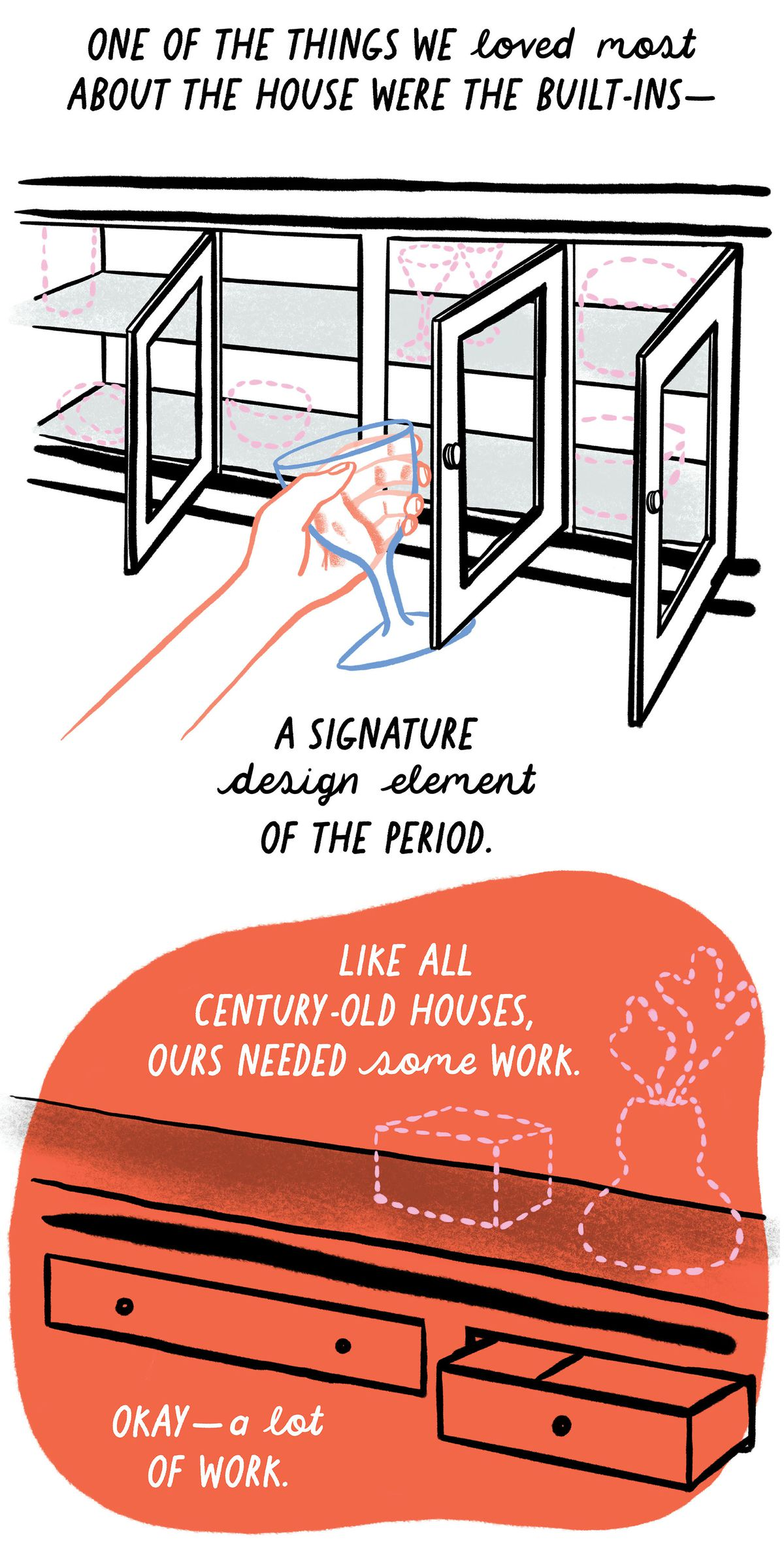 One of the things we loved most about the house were the built-ins—a signature design element of the period. Like all century-old houses, ours needed some work. Okay—a lot of work.