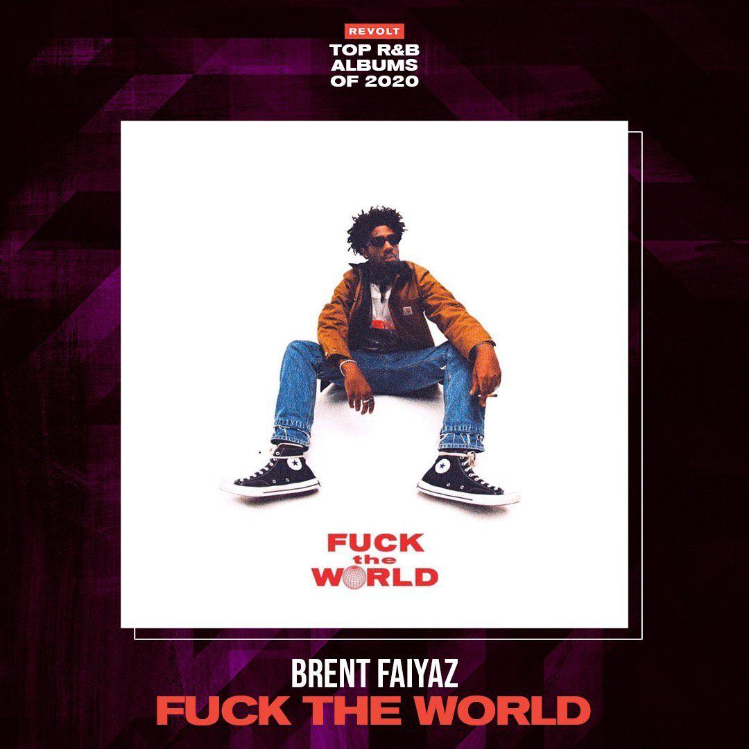 Brent Faiyaz —  Fuck the World