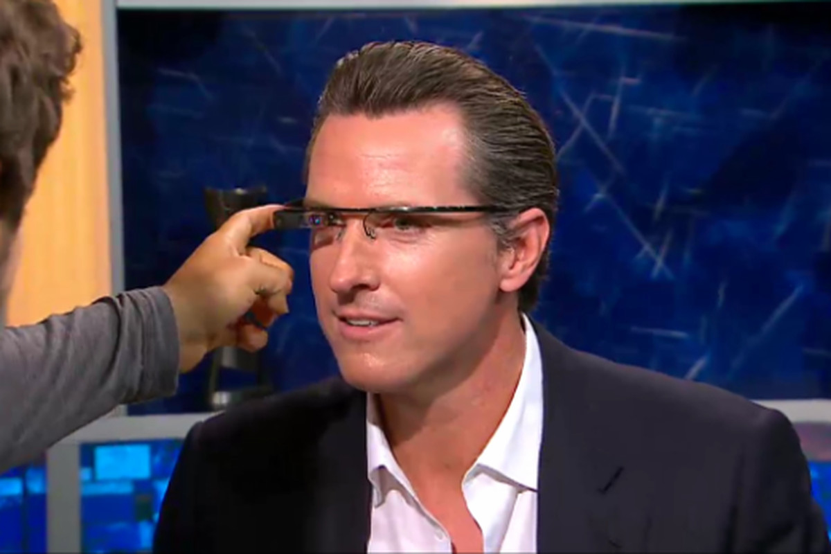 Gavin Newsom Project Glass