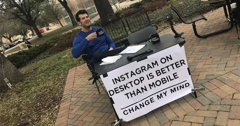 Instagram on desktop is better than mobile, change my mind