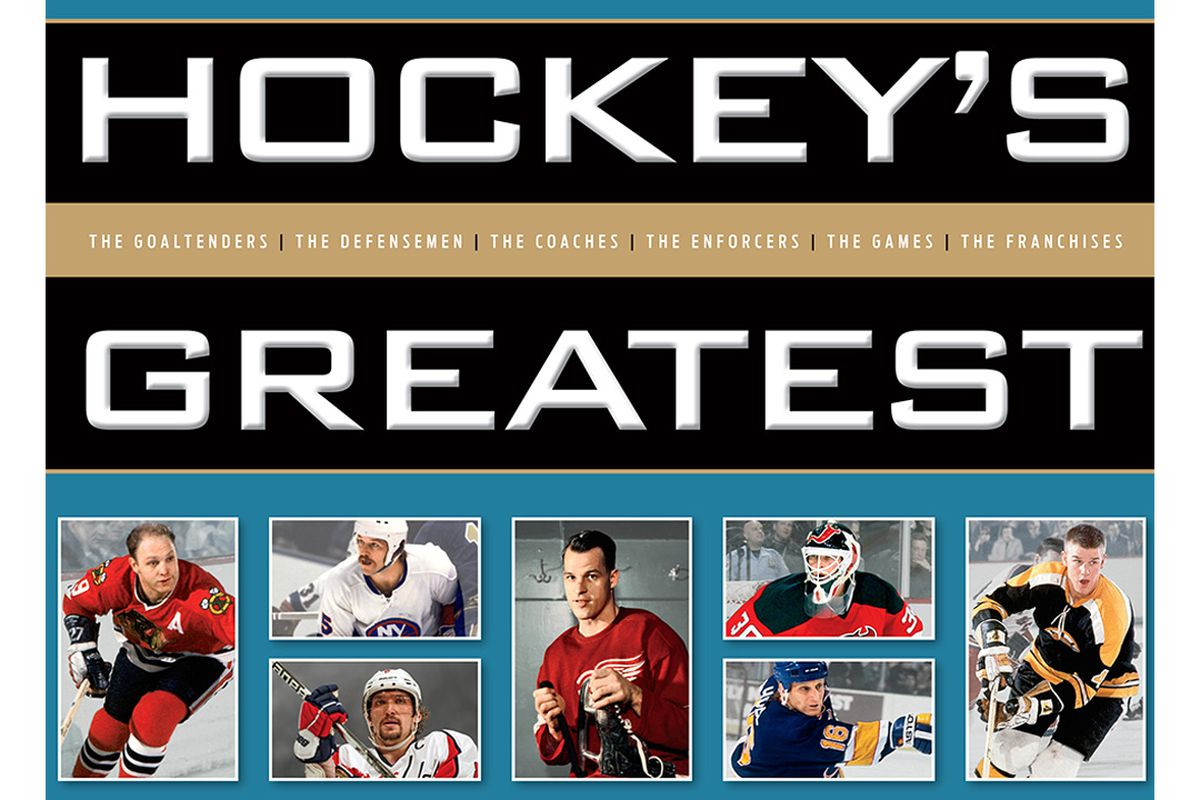 Sports Illustrated Hockey's Greatest (Time Inc. Books; Fall 2015; $32.95)