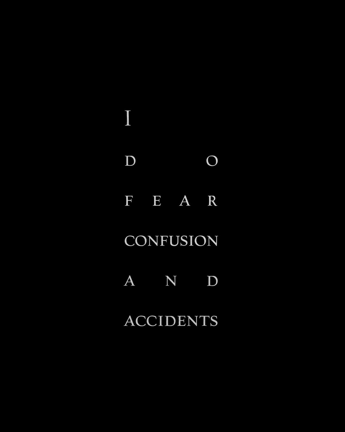 """A chapter title reads """"I do fear confusion and accidents."""""""