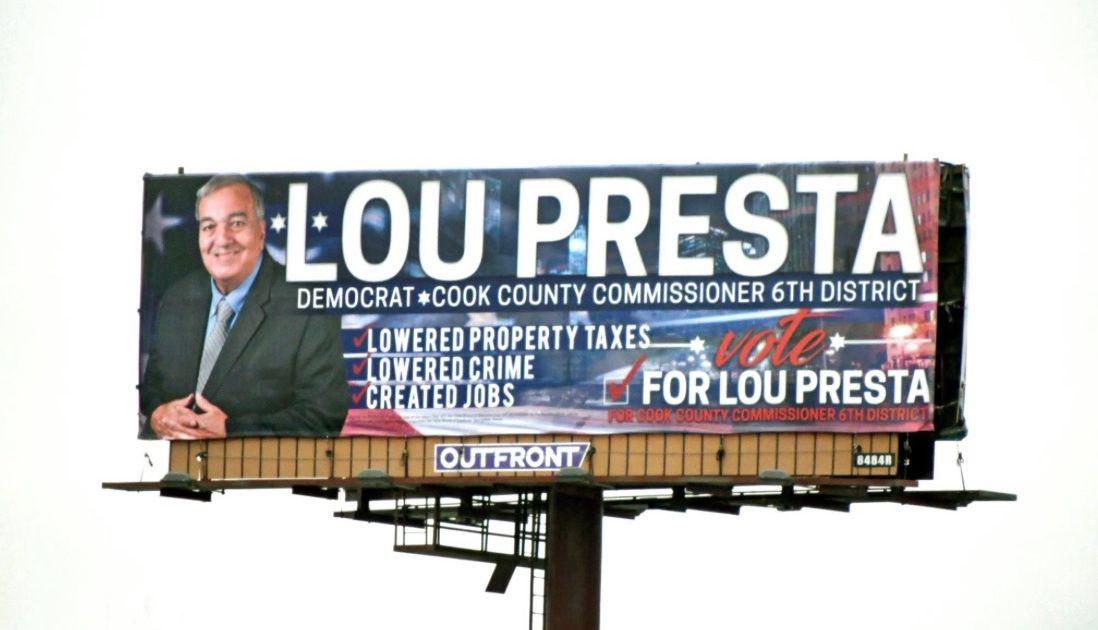 Campaign sign for Lou Presta's 2018 run for the Cook County Board.