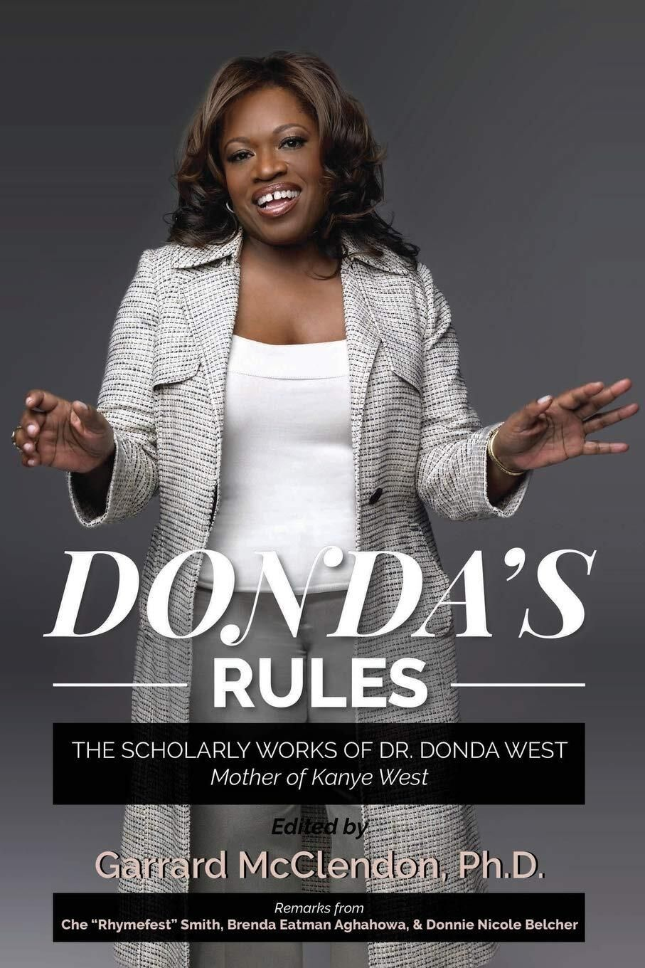 """""""Donda's Rules: The Scholarly Works of Dr. Donda West - Mother of Kanye West,"""" (Duthga Publishing, 2019, $19.95), by Garrard McClendon."""