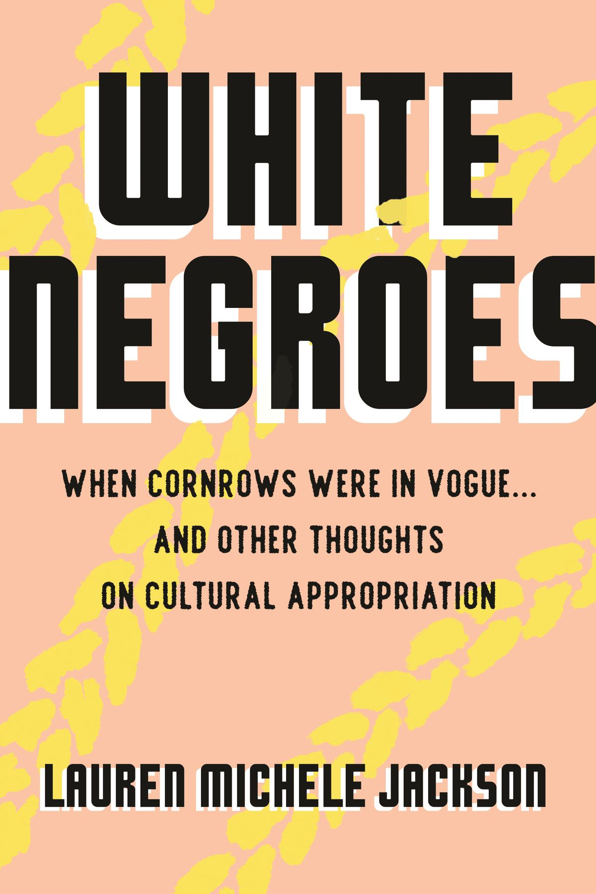 The book cover for White Negroes by Lauren Michele Jackson