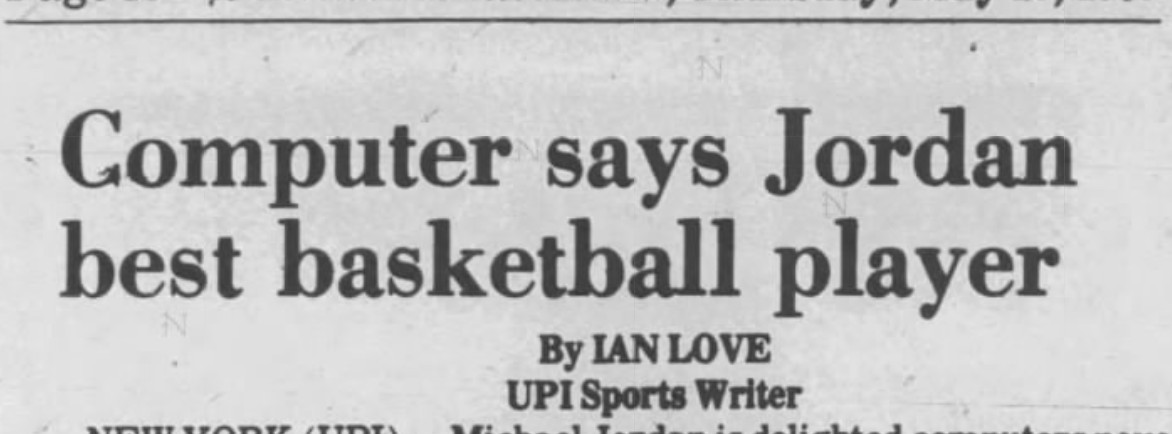"Headline: ""Computer says Jordan best basketball player"""