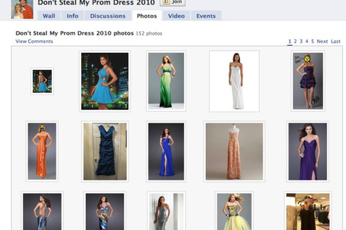 """Don't Steal My Prom Dress 2010, the Facebook group. Where girls upload their prom dresses to try and prevent others from buying the same ones. Via <a href=""""http://www.nytimes.com/2010/05/13/fashion/13prom.html?ref=fashion"""">NYT</a>"""