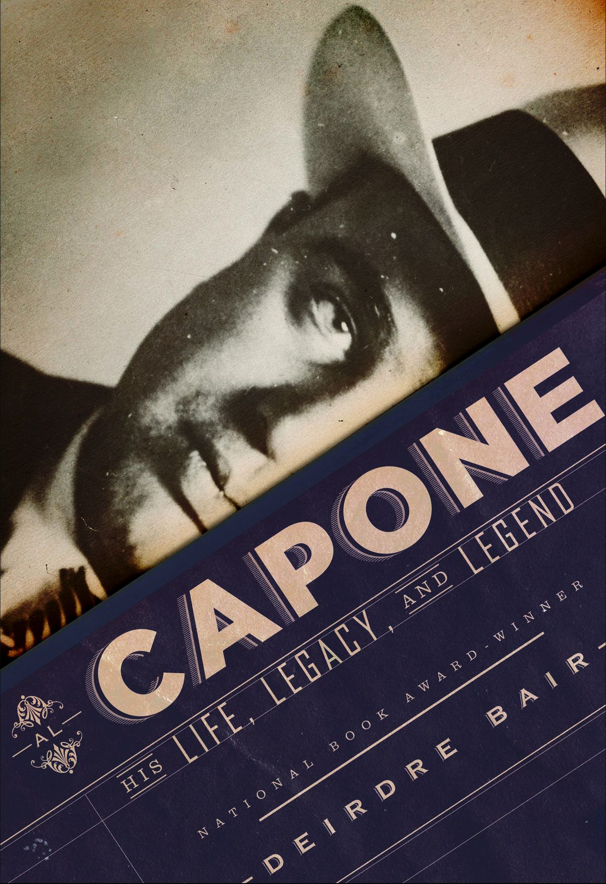 """""""Al Capone: His Life, Legacy, and Legend"""" by Deirdre Bair (Nan A. Talese/Doubleday, $30)."""