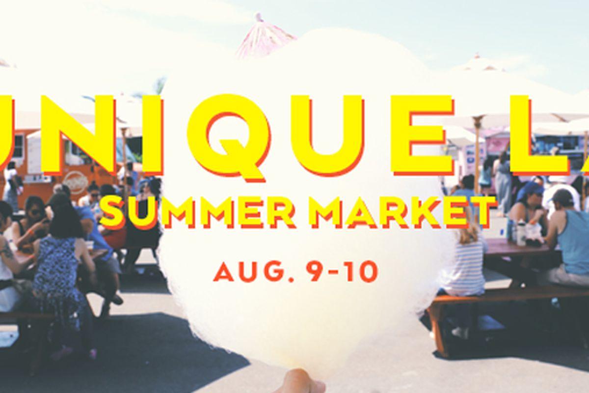 "Flyer <a href=""http://stateofunique.com/2014/06/la-summer-market-aug-9-10/"">via</a>"