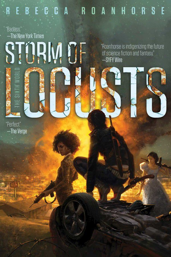 Storm of Locusts by Rebecca Roanhorse cover: three women sit and stand around a burning car while holding assault rifles