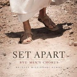 """The album cover for """"Set Apart,"""" the newly released compilation of missionary hymns by the BYU Men's Chorus. The album is available to download online."""
