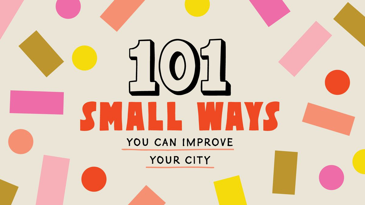 390e4c99b3afb6 101 small ways you can improve your city - Curbed