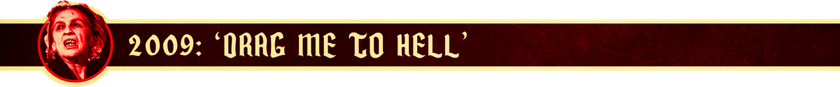 2009: 'Drag Me to Hell'