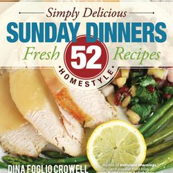 Cookbook Review Simply Delicious Sunday Dinners Offers Recipes