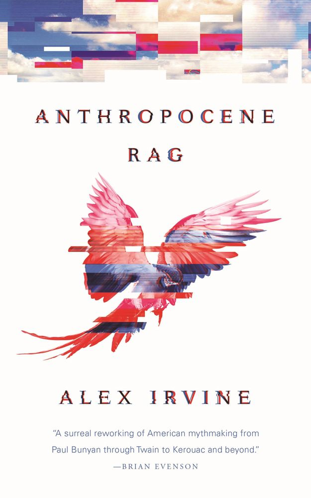 a red white and blue on the cover of Anthropocene Rag by Alex Irvine
