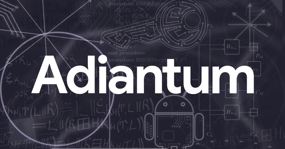 Google wants to bring encryption to all with Adiantum
