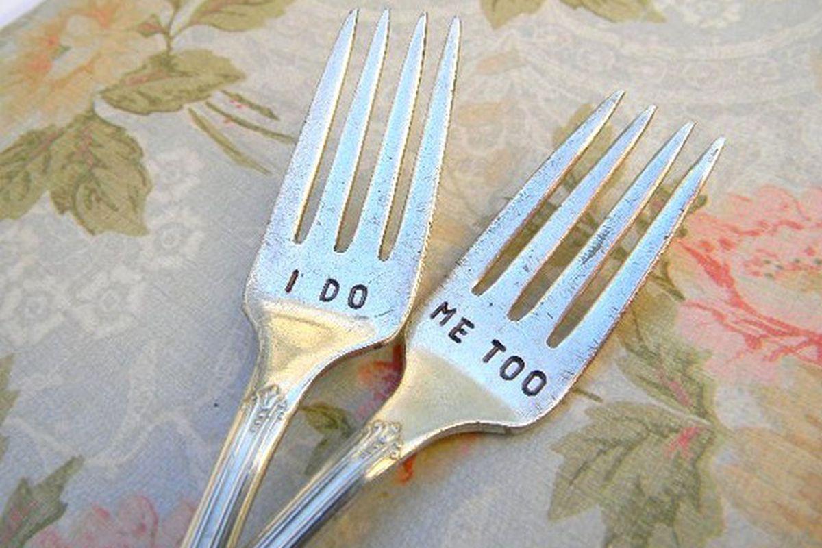 """""""I Do Me Too"""" wedding fork set, <a href=""""https://www.etsy.com/listing/70777641/i-do-me-too-forks-hand-stamped-vintage"""">$19.99</a>."""