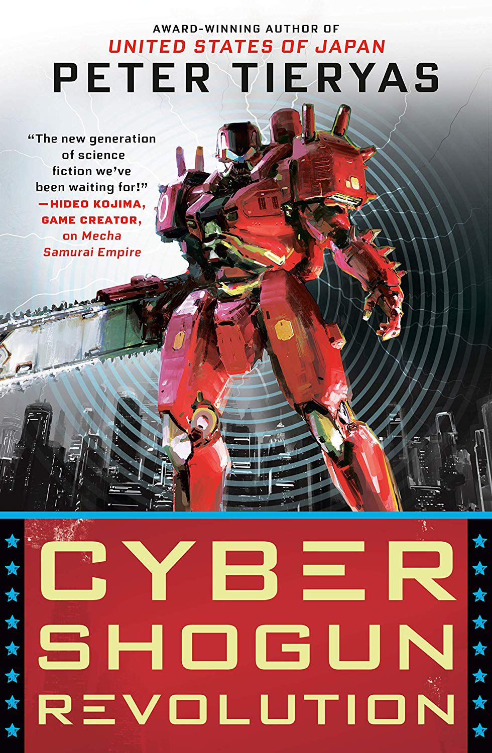 Cyber Shogun Revolution by Peter Tieryas has a giant robot with a chainsaw arm