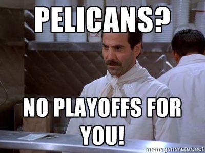 Pelicans Soup Nazi