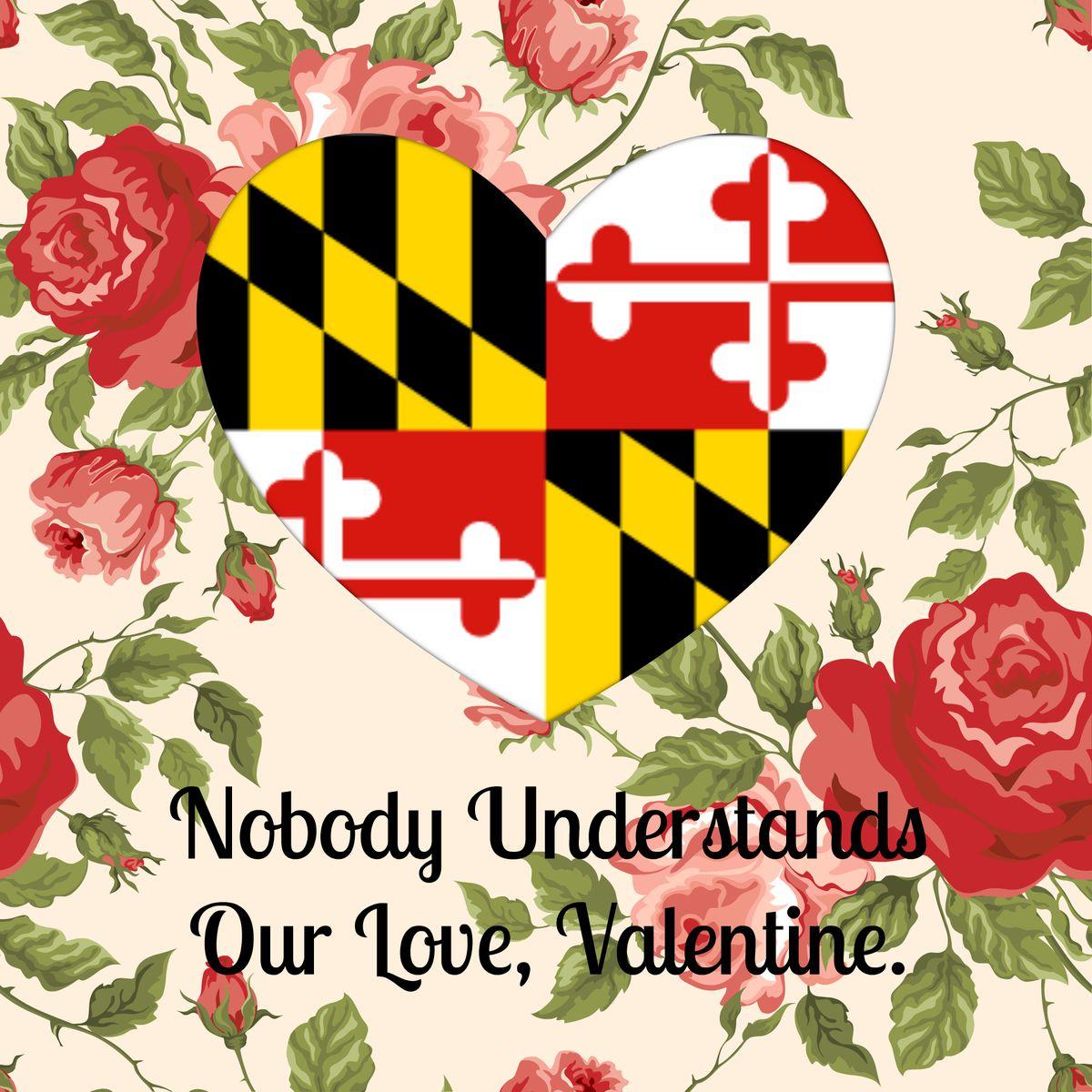 Maryland Valentine