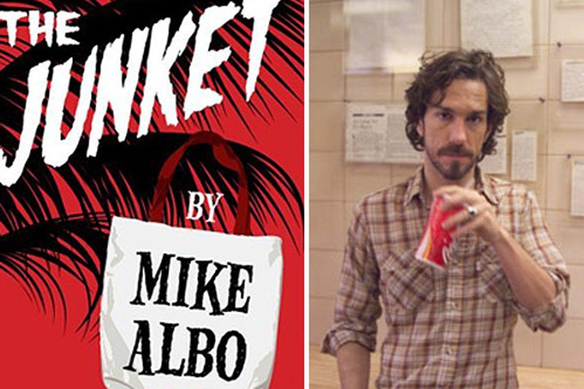 "Book cover via <a href=""http://www.amazon.com/The-Junket-Kindle-Single-ebook/dp/B005FR8MF8/ref=sr_1_1?ie=UTF8&amp;qid=1312987699&amp;sr=8-1"">Amazon</a>; Mike Albo photo via <a href=""http://gawker.com/news/mike-albo/mike-albos-tips-for-freelancers-25"
